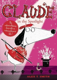 Claude in the Spotlight. by Alex T. Smith