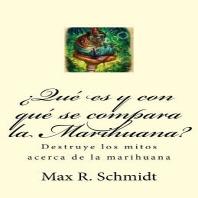Que Es y Con Que Se Compara La Marihuana?