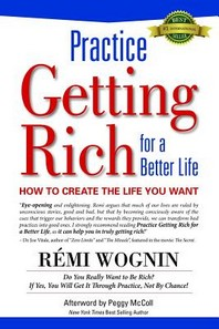 Practice Getting Rich for a Better Life