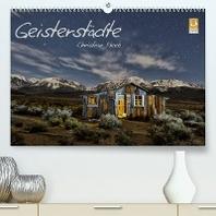 Geisterstaedte Christian Heeb (Premium, hochwertiger DIN A2 Wandkalender 2022, Kunstdruck in Hochglanz)