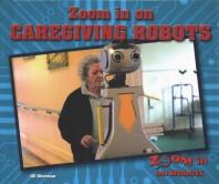 Zoom in on Caregiving Robots