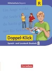 Doppel-Klick 8. Jahrgangsstufe - Mittelschule Bayern - Schuelerbuch. Fuer Regelklassen