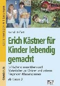 Erich Kaestner fuer Kinder lebendig gemacht