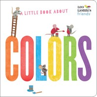 A Little Book about Colors (Leo Lionni's Friends)