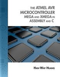 The Atmel AVR Microcontroller Mega and Xmega in Assembly and C (Hardcover)