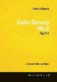 Gabriel Faure - Cello Sonata No.2 - Op.117 - A Score for Cello and Piano