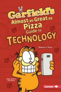 Garfield's (R) Almost-As-Great-As-Pizza Guide to Technology