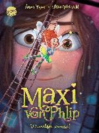 Maxi von Phlip (2). Wunschfee vermisst!