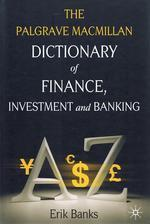 The Palgrave MacMillan Dictionary of Finance, Investment and Banking