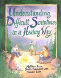 Understanding Difficult Scriptures in a Healing Way