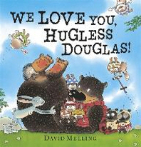 We Love You, Hugless Douglas. by David Melling