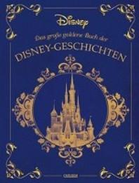 Disney: Das grosse goldene Buch der Disney-Geschichten