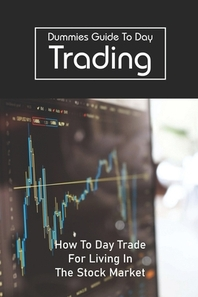 Dummies Guide To Day Trading