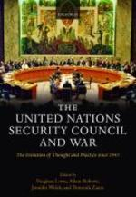 The United Nations Security Council and War the Evolution of Thought and Practice Since 1945 (Hardback)