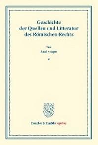 Geschichte der Quellen und Litteratur des R?mischen Rechts.