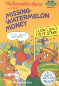 Berenstain Bears and the Missing Watermelon Money