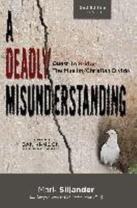 A Deadly Misunderstanding