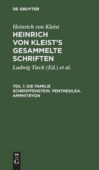 Die Familie Schroffenstein. Penthesilea. Amphitryon