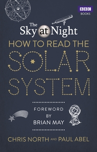 The Sky at Night  How to Read the Solar System  A Guide to the Stars and Planets