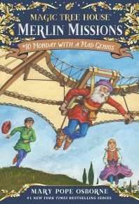 Magic Tree House Merlin Mission. 10: Monday with a Mad Genius