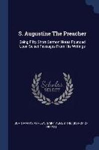 S. Augustine the Preacher