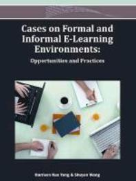 Cases on Formal and Informal E-Learning Environments