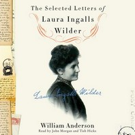 The Selected Letters of Laura Ingalls Wilder Lib/E
