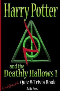 Harry Potter and the Deathly Hallows (Pt 1) Unofficial Quiz & Trivia Book