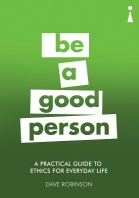 A Practical Guide to Ethics for Everyday Life
