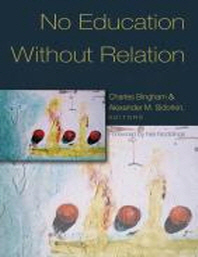 No Education Without Relation; Foreword by Nel Noddings