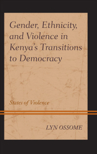 Gender, Ethnicity, and Violence in Kenya's Transitions to Democracy
