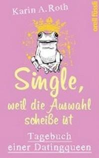 Single, weil die Auswahl scheisse ist