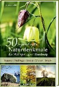 50 sagenhafte Naturdenkmale der Metropolregion Hamburg