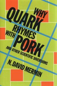 Why Quark Rhymes with Pork
