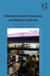 Alternative Islamic Discourses and Religious Authority. Edited by Carool Kersten, Susanne Olsson