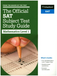 The Official SAT Subject Test Study Guide: Mathematics Level. 1