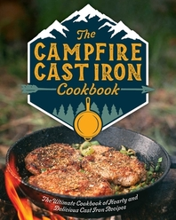 The Campfire Cast Iron Cookbook