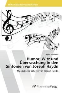 Humor, Witz und ?berraschung in den Sinfonien von Joseph Haydn