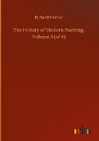 The History of Modern Painting, Volume 3 (of 4)