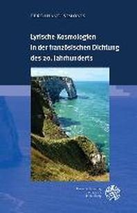 Lyrische Kosmologien in Der Franzosischen Dichtung Des 20. Jahrhunderts