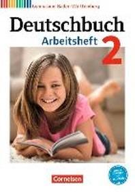 Deutschbuch Gymnasium Band 2: 6. Schuljahr - Baden-Wuerttemberg - Arbeitsheft mit Loesungen
