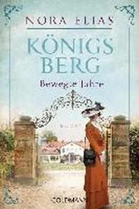 Koenigsberg. Bewegte Jahre