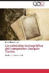 La Coleccion Iconografica del Compositor Joaquin Turina