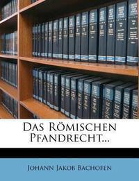Das Romischen Pfandrecht...