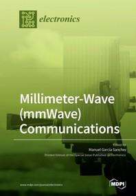 Millimeter-Wave (mmWave) Communications