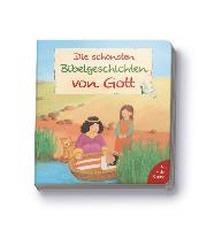 Die schoensten Bibelgeschichten von Gott