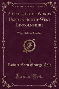 A Glossary of Words Used in South-West Lincolnshire