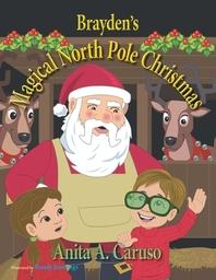 Brayden's Magical North Pole Christmas