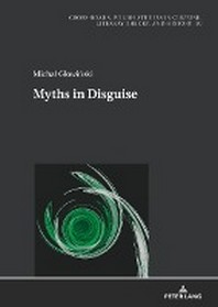 Myths in Disguise