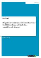 """""""Magnificat"""" von Johann Sebastian Bach und Carl Philipp Emanuel Bach. Eine vergleichende Analyse"""